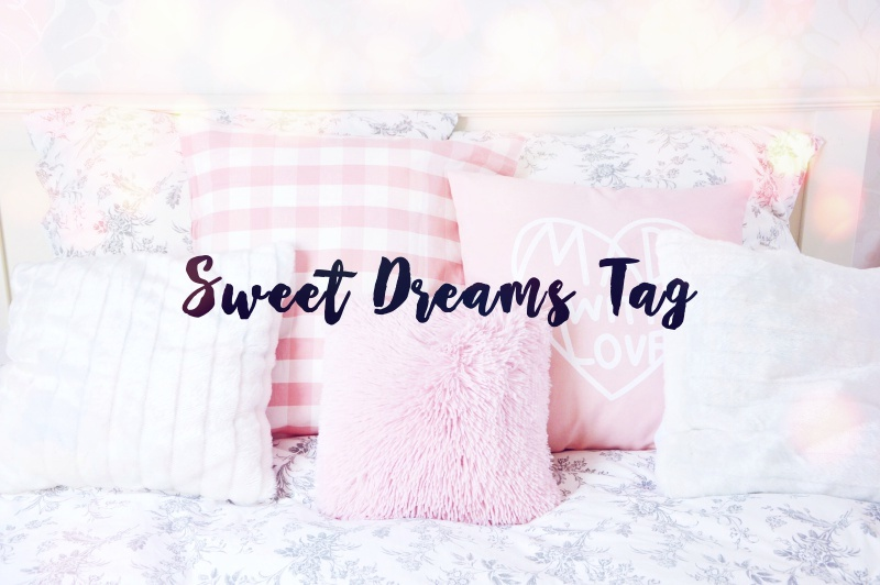THE SWEET DREAMS TAG