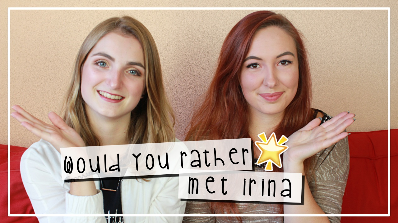 VIDEO || Would You Rather met Irina