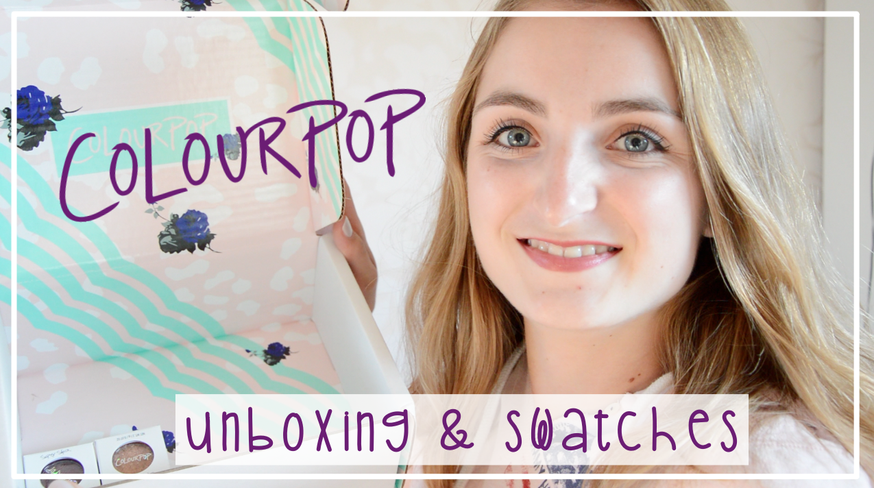 VIDEO || ColourPop Unboxing & Swatches