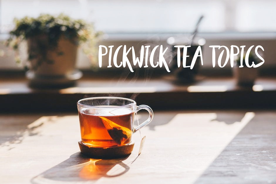 PICKWICK TEA TOPICS
